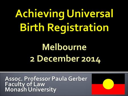 Assoc. Professor Paula Gerber Faculty of Law Monash University.