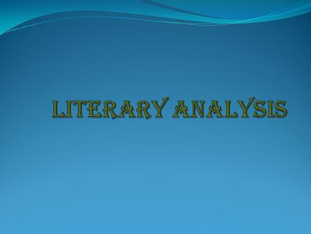 What is a literary analysis? A literary analysis is an interpretation of the written text, which involves the use of concepts specifically associated.
