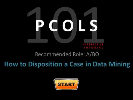 Recommended Role: A/BO How to Disposition a Case in Data Mining