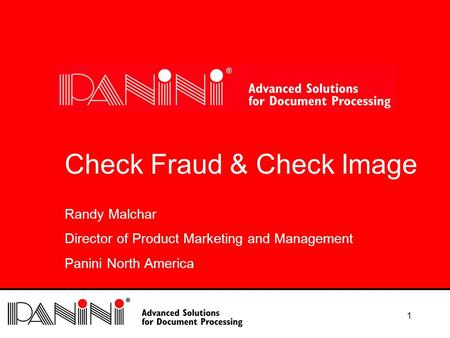 1 Check Fraud & Check Image Randy Malchar Director of Product Marketing and Management Panini North America.
