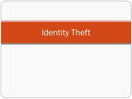 Identity Theft. Identity Theft – Some Basics affects 12-15 million people per year keeps increasing each year most common items exposed during a data.