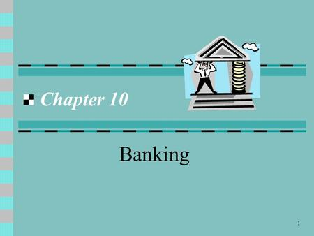 Chapter 10 Banking.