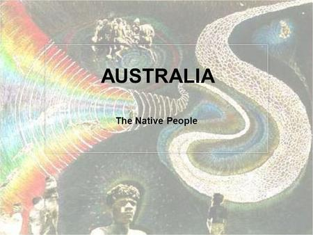 AUSTRALIA The Native People.