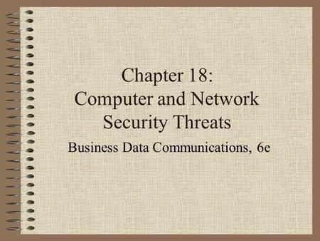 Chapter 18: Computer and Network Security Threats