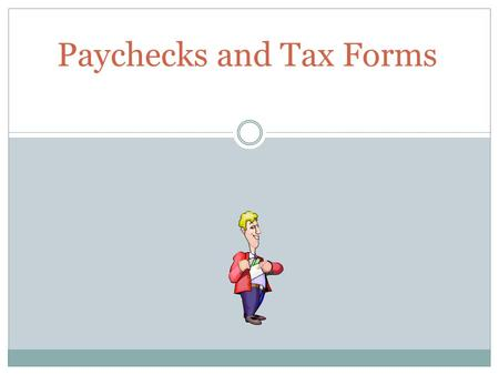 Paychecks and Tax Forms. Where Does My Money Go? Almost 31% of an individual's paycheck is deducted  Taxes are the largest expense most individuals will.