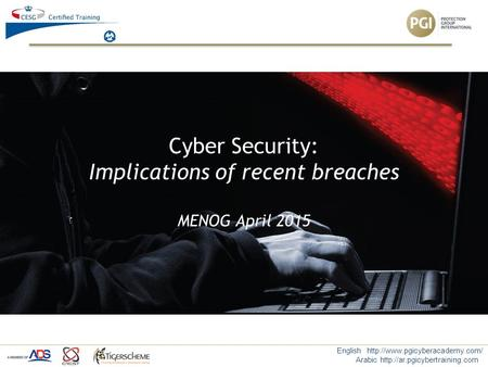 English  Arabic  Cyber Security: Implications of recent breaches MENOG April 2015.