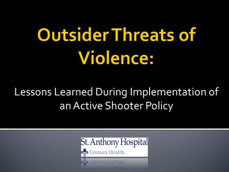 Lessons Learned During Implementation of an Active Shooter Policy.