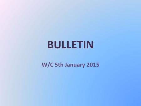BULLETIN W/C 5th January 2015. APPLYING TO ? URGENT! Deadline for college is 9 th January, to meet the UCAS deadline. It is not too late to apply, see.