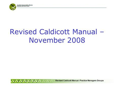 Revised Caldicott Manual- Practice Managers Groups Revised Caldicott Manual – November 2008.
