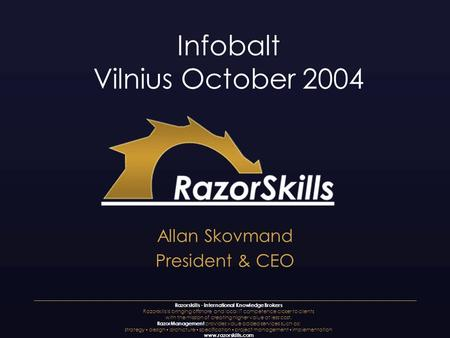 Razorskills - International Knowledge Brokers Razorskills is bringing offshore and local IT competence closer to clients with the mission of creating higher.
