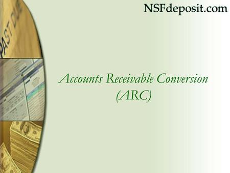 NSFdeposit.com Accounts Receivable Conversion (ARC)