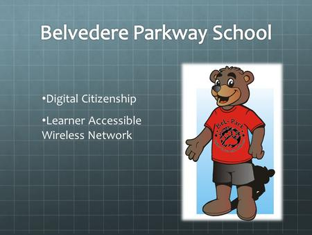 Digital Citizenship Learner Accessible Wireless Network.