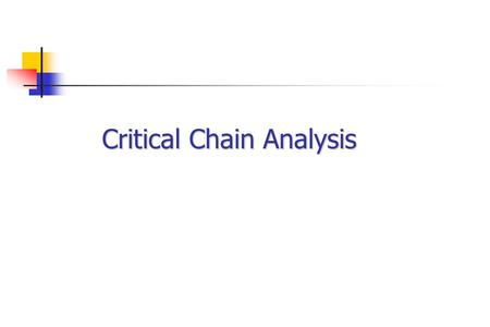 Critical Chain Analysis. Project Planning - Does it work? Generally Yes, but things don't generally go as we planned, unexpected things happen: What is.