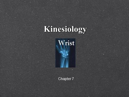 KinesiologyKinesiology Chapter 7. Wrist, Hand and Fingers Eaton Hand Web Site Hand Kinesiology Eaton Hand Web Site Hand Kinesiology.