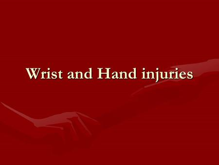 Wrist and Hand injuries. Quick Review: Radius is on the Thumb Side Make sure you can locate AND NAME THE JOINTS OF THE HAND.