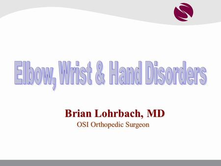 Brian Lohrbach, MD Brian Lohrbach, MD OSI Orthopedic Surgeon OSI Orthopedic Surgeon.