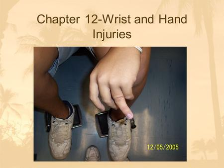 Chapter 12-Wrist and Hand Injuries