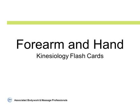 Associated Bodywork & Massage Professionals Forearm and Hand Kinesiology Flash Cards.