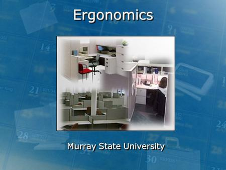 ErgonomicsErgonomics Murray State University. Good Working Positions To understand the best way to set up a computer workstation, it is helpful to understand.