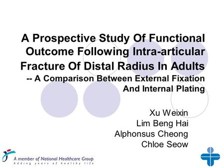 A Prospective Study Of Functional Outcome Following Intra-articular Fracture Of Distal Radius In Adults -- A Comparison Between External Fixation And Internal.