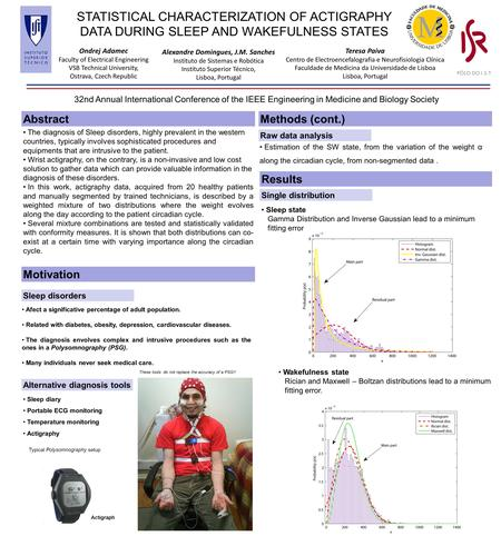 STATISTICAL CHARACTERIZATION OF ACTIGRAPHY DATA DURING SLEEP AND WAKEFULNESS STATES Alexandre Domingues, J.M. Sanches Instituto de Sistemas e Robótica.