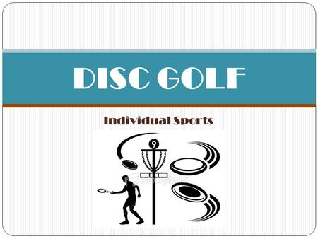 DISC GOLF Individual Sports.