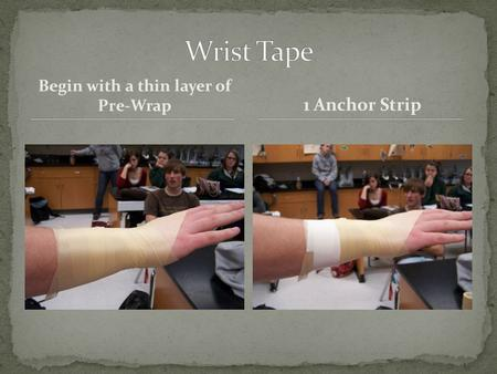 Begin with a thin layer of Pre-Wrap 1 Anchor Strip.