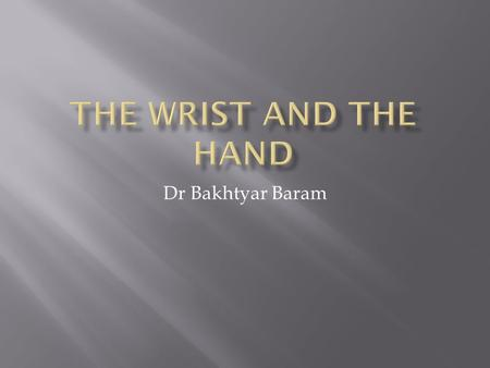 Dr Bakhtyar Baram.  The most important aim in the treatment is to gain the function of the hand.  In Embryo,by 6 weeks the digital rays begin to appear,after.