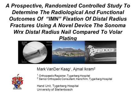 "A Prospective, Randomized Controlled Study To Determine The Radiological And Functional Outcomes Of ""IMN"" Fixation Of Distal Radius Fractures Using A Novel."