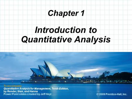 © 2008 Prentice-Hall, Inc. Chapter 1 To accompany Quantitative Analysis for Management, Tenth Edition, by Render, Stair, and Hanna Power Point slides created.