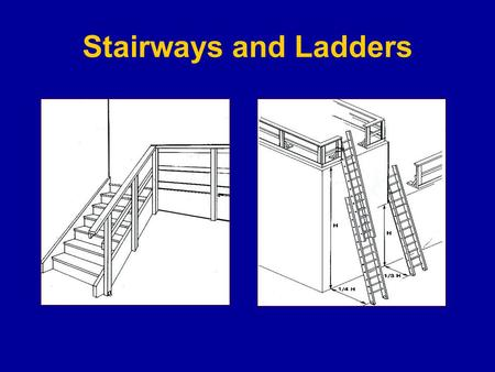 Stairways and Ladders. Stairways and ladders cause many injuries and fatalities among construction workers About half the injuries caused by slips, trips.