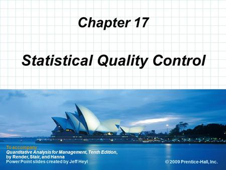 © 2008 Prentice-Hall, Inc. Chapter 17 To accompany Quantitative Analysis for Management, Tenth Edition, by Render, Stair, and Hanna Power Point slides.
