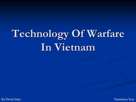 Technology Of Warfare In Vietnam