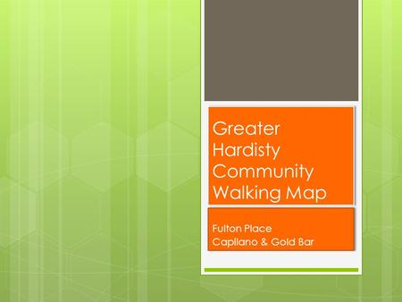 Greater Hardisty Community Walking Map Fulton Place Capilano & Gold Bar Fulton Place Capilano & Gold Bar.