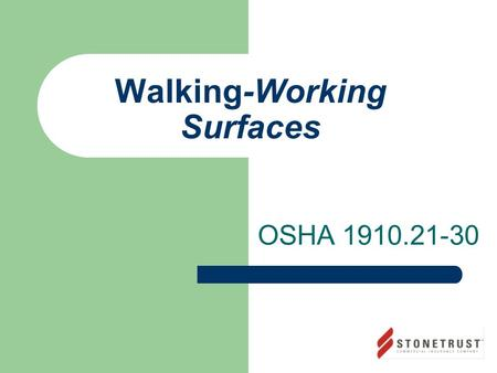 Walking-Working Surfaces OSHA 1910.21-30. Introduction Slips, trips and falls cause more on-job deaths than anything except vehicle accidents. OSHA's.