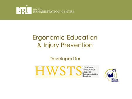 Ergonomic Education & Injury Prevention Developed for.