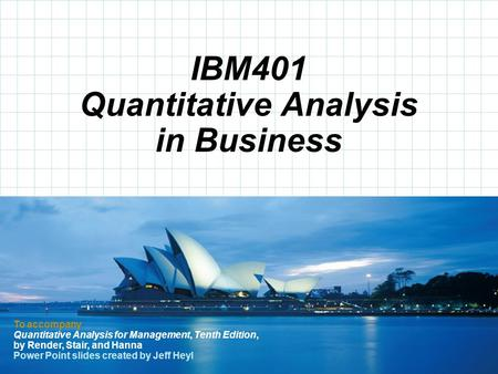 © 2008 Prentice-Hall, Inc. To accompany Quantitative Analysis for Management, Tenth Edition, by Render, Stair, and Hanna Power Point slides created by.