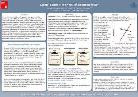 Mental Contrasting Effects on Health Behavior Henrik Singmann 1, Andreas Kappes 1 & Gabriele Oettingen 1,2 1 University of Hamburg 2 New York University.