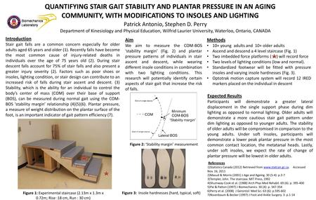 QUANTIFYING STAIR GAIT STABILITY AND PLANTAR PRESSURE IN AN AGING COMMUNITY, WITH MODIFICATIONS TO INSOLES AND LIGHTING Introduction Stair gait falls are.
