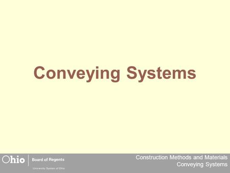 Construction Methods and Materials Conveying Systems Conveying Systems.