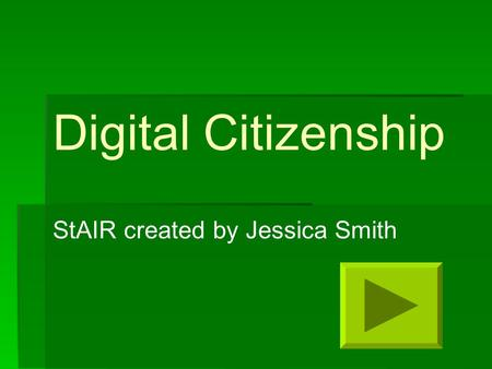 Digital Citizenship StAIR created by Jessica Smith.