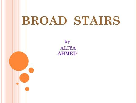 BROAD STAIRS by ALIYA AHMED. VISUAL EXERCISE Discrimination of dimension Broad stairs. Two dimensions are change Breadth Height Take the child to the.