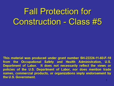 11 This material was produced under grant number SH-22224-11-60-F-18 from the Occupational Safety and Health Administration, U.S. Department of Labor.