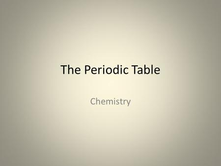 The Periodic Table Chemistry.