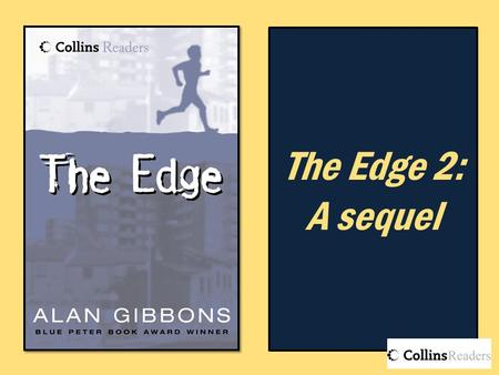 The Edge 2: A sequel. Writing task – The Edge 2: A sequel Try the multiple narration technique for yourself, as it is used in The Edge. Write the opening.