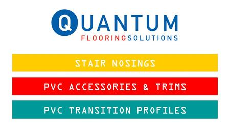 STAIR NOSINGS PVC ACCESSORIES & TRIMS PVC TRANSITION PROFILES.