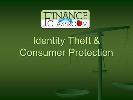 Identity Theft & Consumer Protection. Questions to Consider What are consumers rights and responsibilities? What are consumers rights and responsibilities?