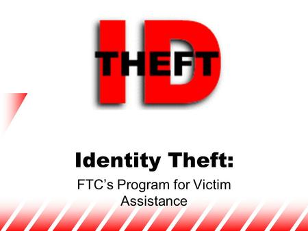 Identity Theft: FTC's Program for Victim Assistance.