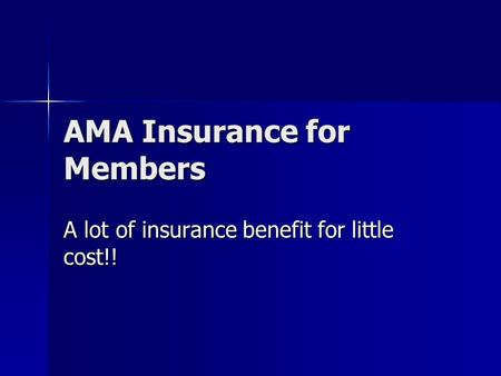 AMA Insurance for Members A lot of insurance benefit for little cost!!