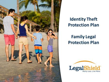 Identity Theft Protection Plan Family Legal Protection Plan.